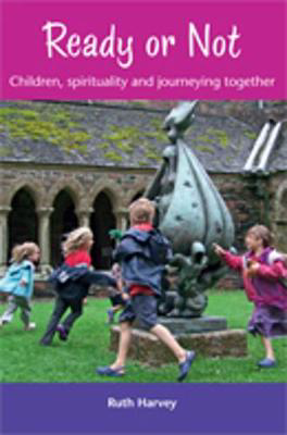 Picture of Ready or Not: Children, Spirituality and Journeying Together