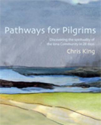 Picture of Pathways for Pilgrims: Discovering the Spirituality of the Iona Community in 28 Days