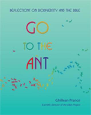 Picture of Go to the Ant: Reflections on Biodiversity and the Bible