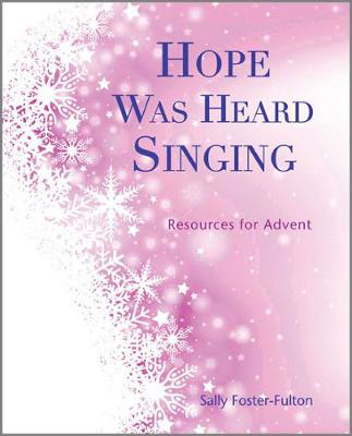Picture of Hope Was Heard Singing: Resources for Advent