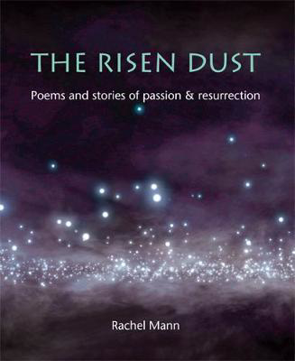 Picture of The Risen Dust: Poems and stories of passion & resurrection