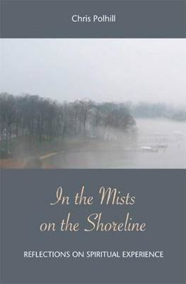 Picture of In the Mists on the Shoreline: Reflections on Spiritual Experience