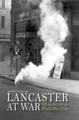 Picture of Lancaster at War: life in the city in World War Two