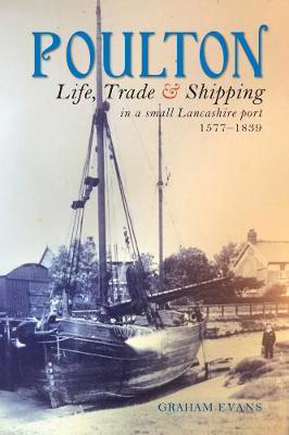 Picture of Poulton: Life, Trade and Shipping in a small Lancashire port 1577-1839