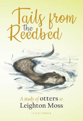 Picture of Tails from the Reedbed: A study of otters at Leighton Moss
