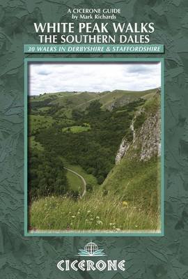 Picture of White Peak Walks: The Southern Dales: 30 walks in Derbyshire and Staffordshire