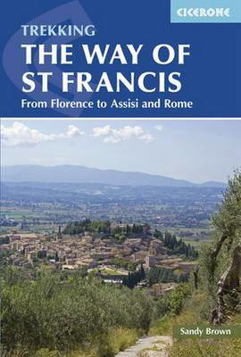 Picture of The Way of St Francis: Via di Francesco: From Florence to Assisi and Rome