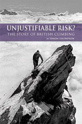 Picture of Unjustifiable Risk?: The Story of British Climbing