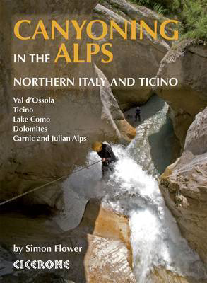 Picture of Canyoning in the Alps: Graded routes in Northern Italy and Ticino, Austria, Slovenia and the Valais Alps
