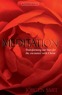 Picture of Meditation: Transforming Our Lives for the Encounter with Christ