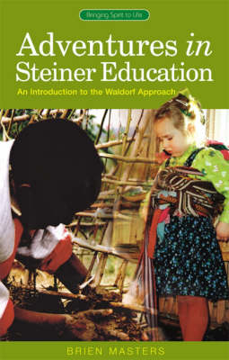 Picture of Adventures in Steiner Education: An Introduction to the Waldorf Approach