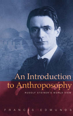 Picture of An Introduction to Anthroposophy: Rudolf Steiner's World View