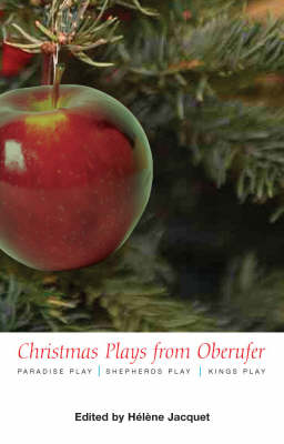 Picture of Christmas Plays by Oberufer: the Paradise Play, the Shepherds Play, the Kings Play: WITH Paradise Play AND Shepherds Play AND Kings Play