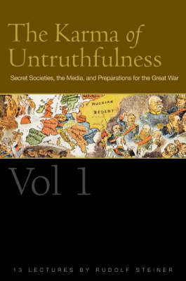 Picture of The Karma of Untruthfulness: Secret Socieities, the Media, and Preparations for the Great War: v. 1