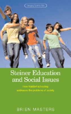 Picture of Steiner Education and Social Issues: How Waldorf Schooling Addresses the Problems of Society