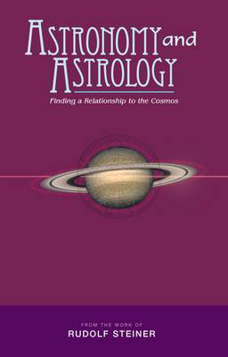 Picture of Astronomy and Astrology: Finding a Relationship to the Cosmos