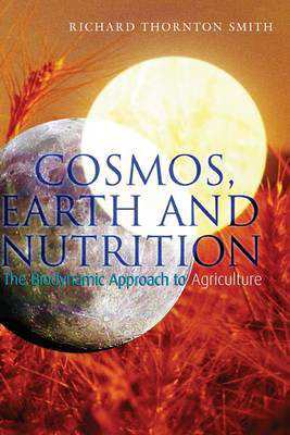 Picture of Cosmos, Earth and Nutrition: The Biodynamic Approach to Agriculture