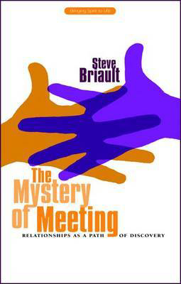 Picture of The Mystery of Meeting: Relationships as a Path of Discovery