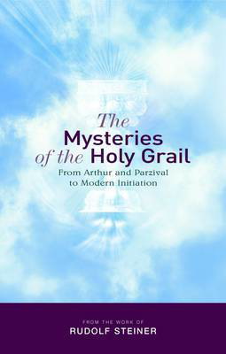 Picture of The Mysteries of the Holy Grail: from Arthur and Parzival to Modern Initiation