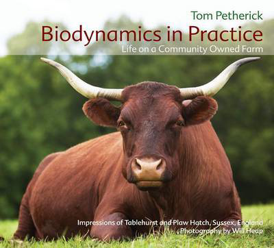 Picture of Biodynamics in Practice: Life on a Community Owned Farm - Impressions of Tablehurst and Plawhatch, Sussex, England