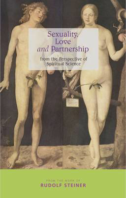 Picture of Sexuality, Love and Partnership: From the Perspective of Spiritual Science