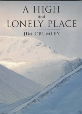 Picture of A High and Lonely Place: Sanctuary and Plight of the Cairngorms