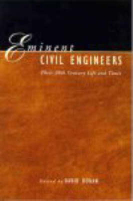 Picture of Eminent Civil Engineers: Their 20th Century Life and Times