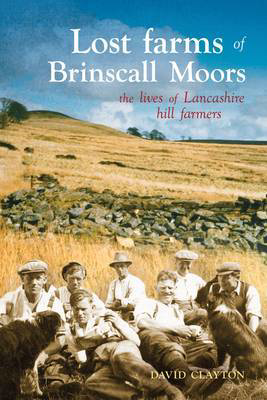Picture of Lost Farms of Brinscall Moors: The Lives of Lancashire Hill Farmers