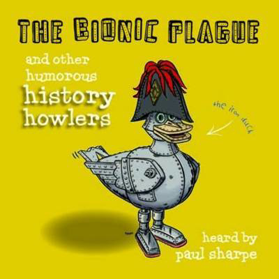 Picture of The Bionic Plague: And Other Humorous History Howlers