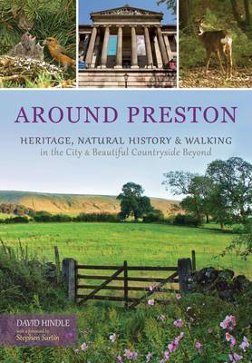 Picture of Around Preston: Heritage, Natural History and Walking in the City and Beautiful Countryside Beyond