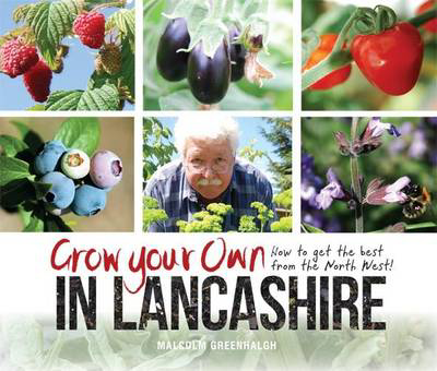 Picture of Grow Your Own in Lancashire: How to Get the Best from the North West!