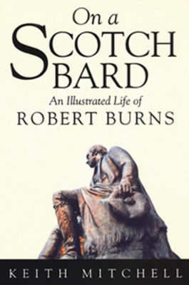 Picture of On a Scotch Bard: Illustrated Life of Robert Burns