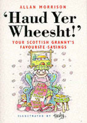 Picture of Haud Yer Wheesht!: Your Scottish Granny's Favourite Sayings