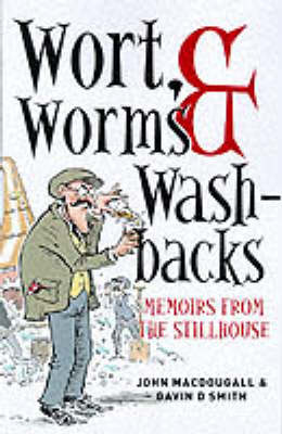 Picture of Wort, Worms and Washbacks: Memoirs from the Stillhouse