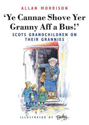 Picture of Ye Cannae Shove Yer Granny Aff a Bus!