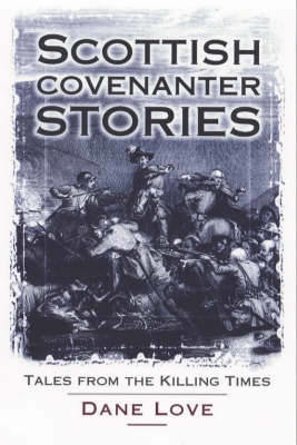 Picture of Scottish Covenanter Stories: Tales from the Killing Time