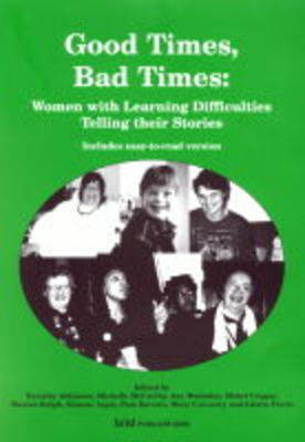 Picture of Good Times, Bad Times: Women with Learning Difficulties Telling Their Stories