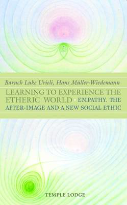 Picture of Learning to Experience the Etheric World: Empathy, the After Image and a New Social Ethic