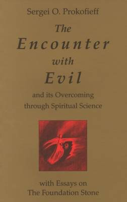 Picture of The Encounter with Evil and its Overcoming Through Spiritual Science: With Essays on the Foundation Stone