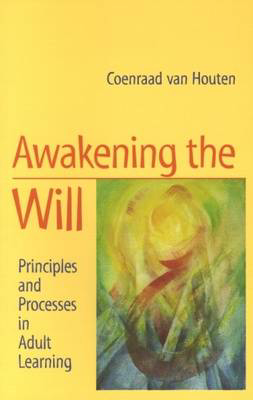 Picture of Awakening the Will: Principles and Processes in Adult Learning