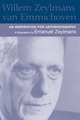 Picture of Willem Zeylmans Van Emmichoven: An Inspiration for Anthroposophy, a Biography