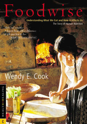 Picture of Foodwise: Understanding What We Eat and How it Affects Us, the Story of Human Nutrition