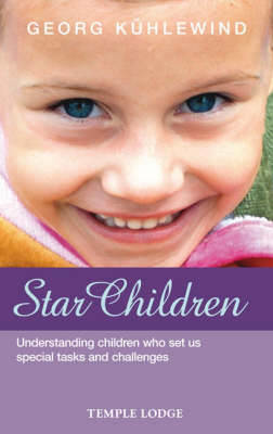 Picture of Star Children: Understanding Children Who Set Us Special Tasks and Challenges