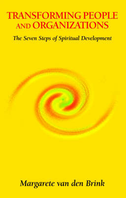 Picture of Transforming People and Organizations: The Seven Steps of Spiritual Development
