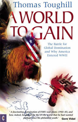 Picture of A World to Gain: The Battle for Global Domination and Why America Entered WWII