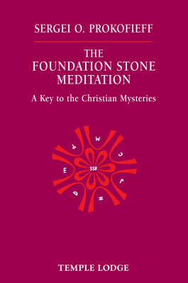 Picture of The Foundation Stone Meditation: A Key to the Christian Mysteries