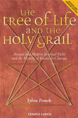 Picture of The Tree of Life and the Holy Grail: Ancient and Modern Spiritual Paths and the Mystery of Rennes-le-Chateau