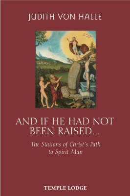 Picture of And If He Has Not Been Raised...: The Stations of Christ's Path to Spirit Man