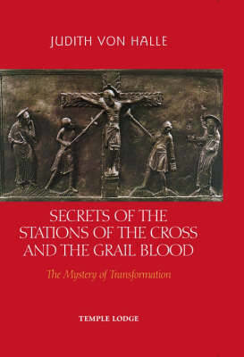 Picture of Secrets of the Stations of the Cross and the Grail Blood: The Mystery of Transformation