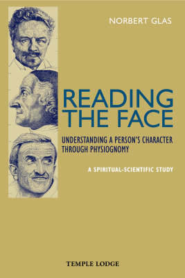 Picture of Reading the Face: Understanding a Person's Character Through Physiognomy - A Spiritual-scientific Study